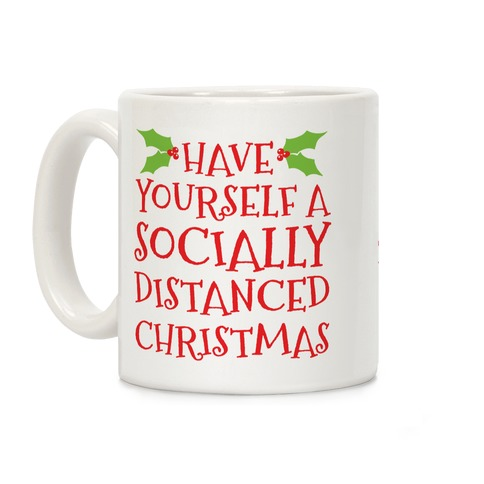 Have Yourself A Socially Distanced Christmas Coffee Mug