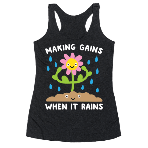 Making Gains When It Rains Flower Racerback Tank Top