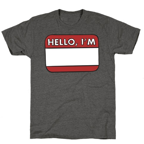 Hello I'm (blank) T-Shirt
