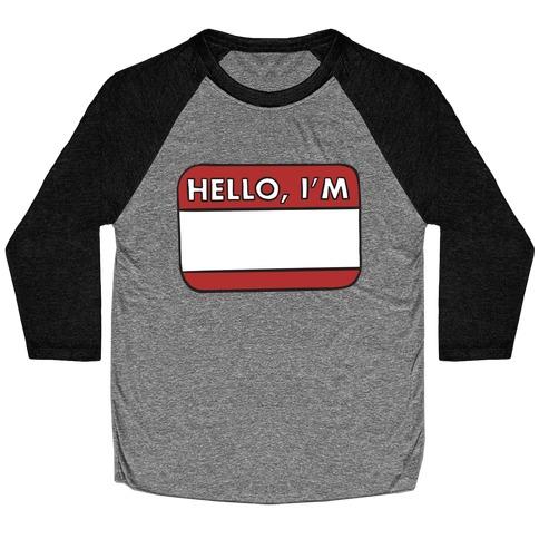 Hello I'm (blank) Baseball Tee
