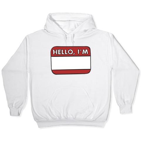Hello I'm (blank) Hooded Sweatshirt