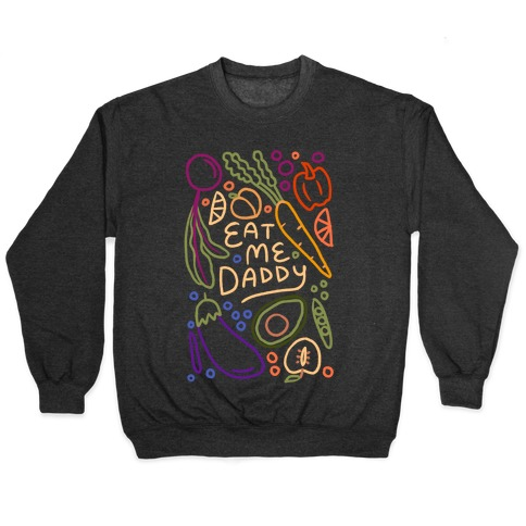 Eat Me Daddy Garden Pattern Pullover