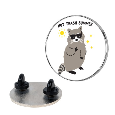 Hot Trash Summer - Raccoon Pin