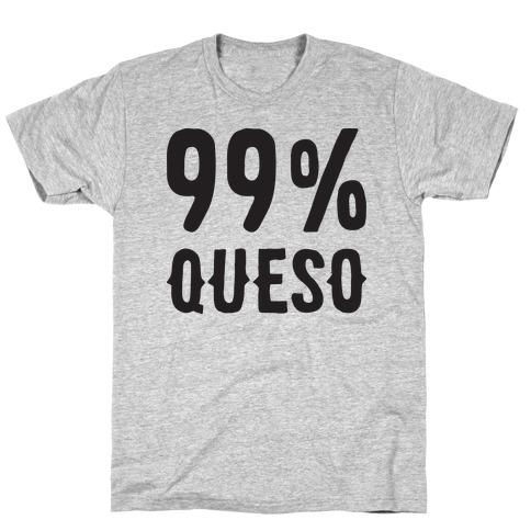 99% Queso T-Shirt
