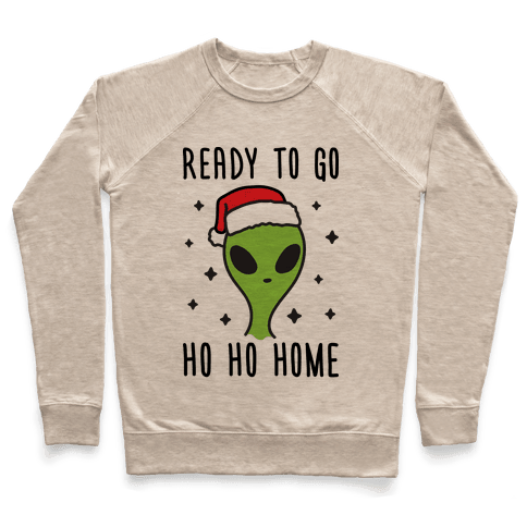 Ready To Go Ho Ho Home Christmas Alien Pullover