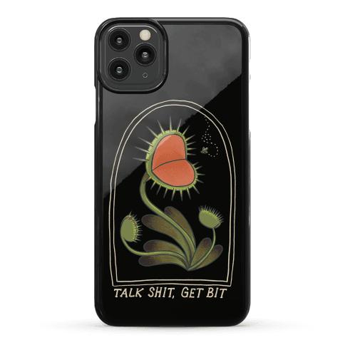 Talk Shit, Get Bit Venus Flytrap Phone Case