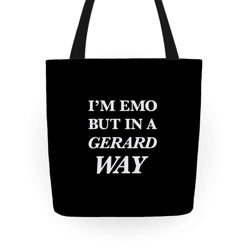 I'm Emo, But in a Gerard Way Tote