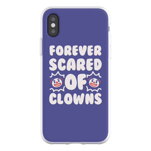 Forever Scared of Clowns Phone Flexi-Case