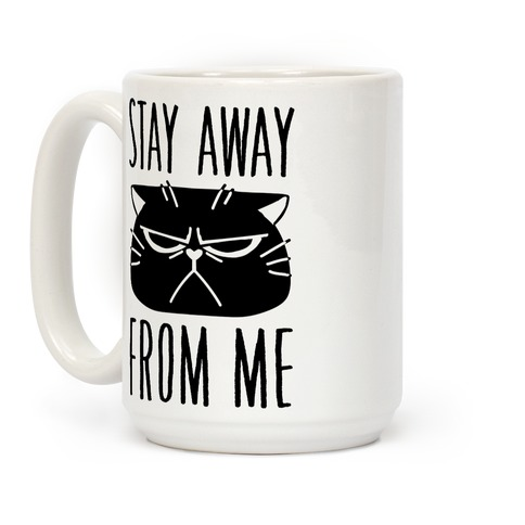 Stay Away From Me Coffee Mug