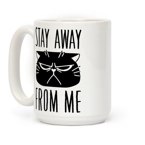 Stay Away From Me Coffee Mug