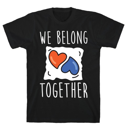 We Belong Together Tide Pod T-Shirt