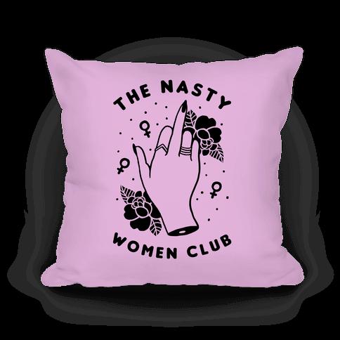 The Nasty Women Club Pillow
