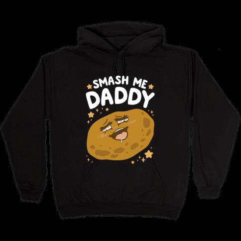 Smash Me Daddy Hooded Sweatshirt