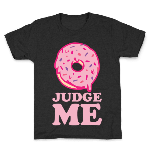 Donut Judge Me Kids T-Shirt