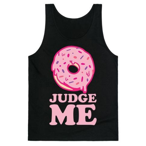 Donut Judge Me Tank Top