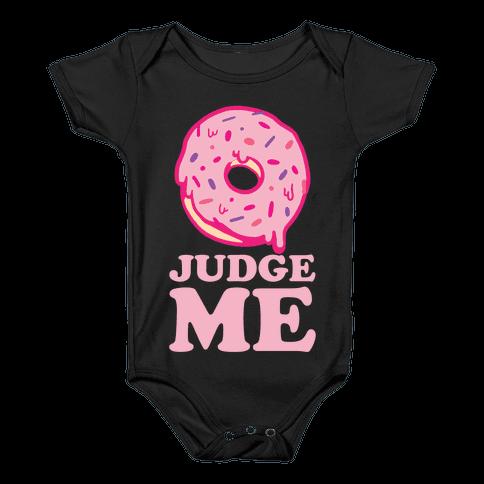 Donut Judge Me Baby Onesy