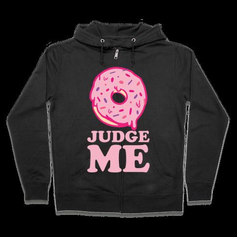 Donut Judge Me Zip Hoodie
