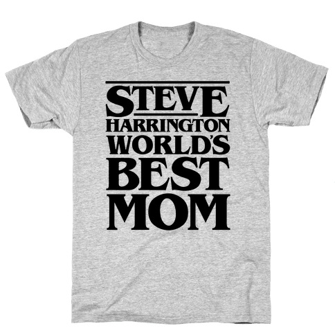 Steve Harrington World's Best Mom Parody Mens T-Shirt