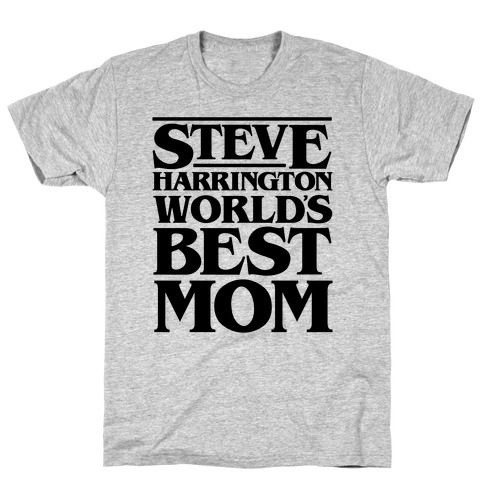 Steve Harrington World's Best Mom Parody Mens T-Shirt