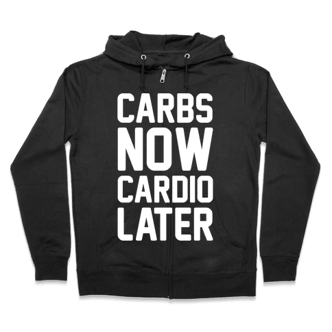 Carbs Now Cardio Later White Print Zip Hoodie
