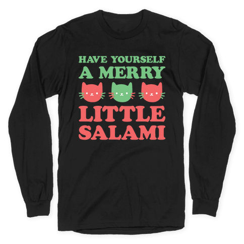 Have Yourself A Merry Little Salami Long Sleeve T-Shirt