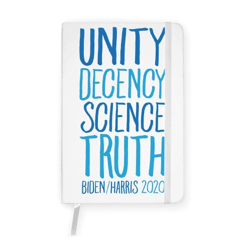 Unity Decency Science Truth Biden Harris 2020 White Print Notebook