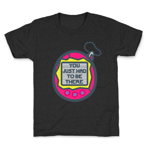 You Just Had To Be There 90's Toy Parody White Print Kids T-Shirt
