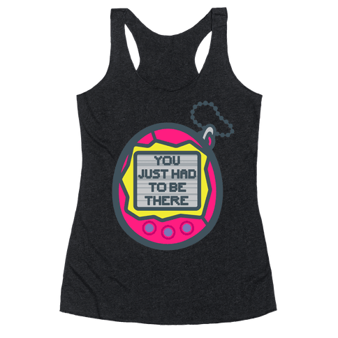You Just Had To Be There 90's Toy Parody White Print Racerback Tank Top