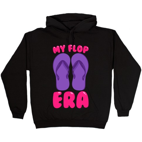 My Flop Era Flip Flops White Print Hooded Sweatshirt