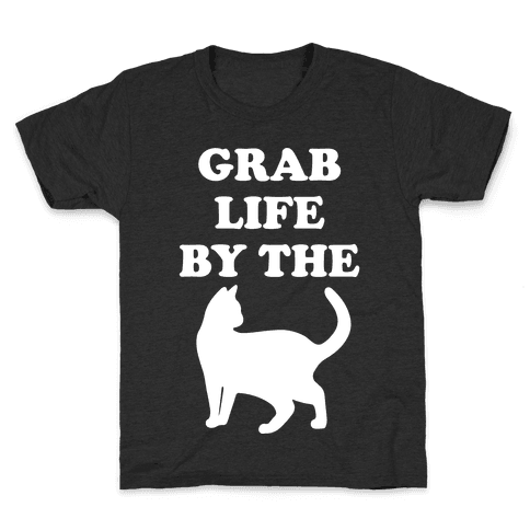 Grab Life By The Pussy Kids T-Shirt