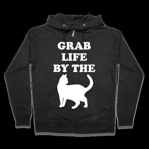 Grab Life By The Pussy Zip Hoodie