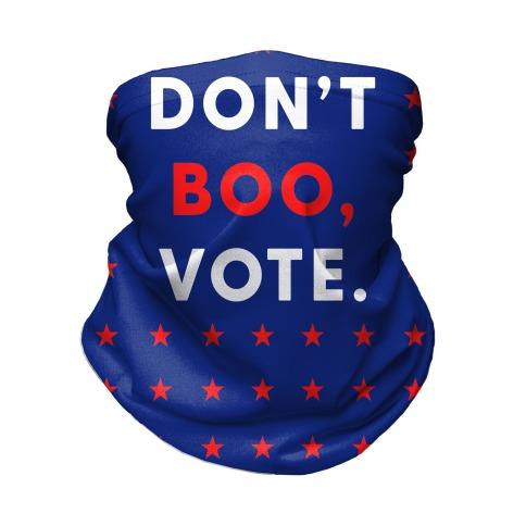 Don't Boo, Vote Neck Gaiter