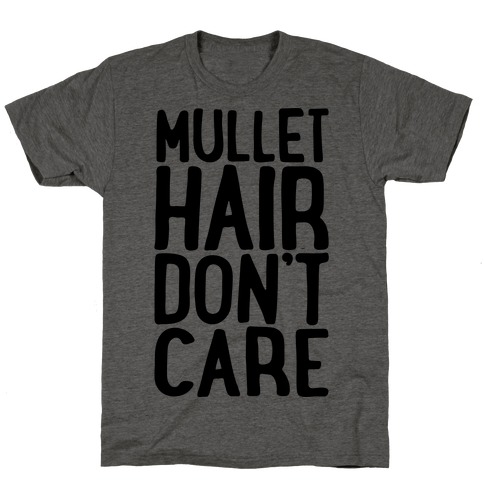 Mullet Hair Don't Care T-Shirt