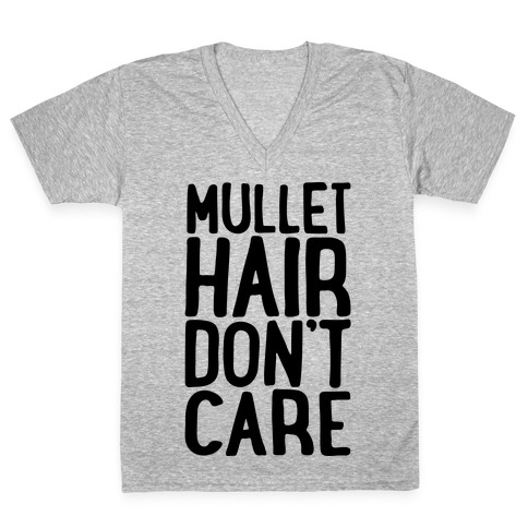 Mullet Hair Don't Care V-Neck Tee Shirt