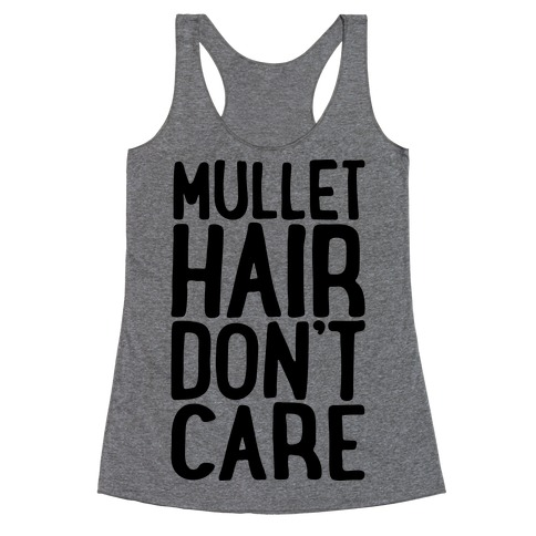 Mullet Hair Don't Care Racerback Tank Top