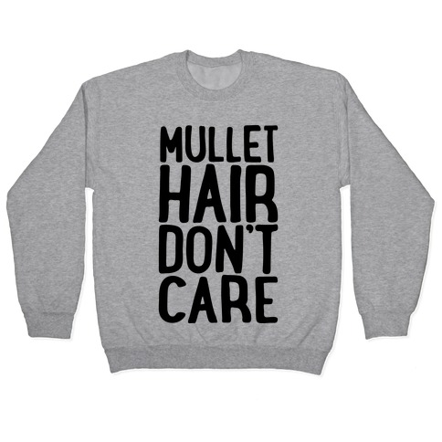 Mullet Hair Don't Care Pullover