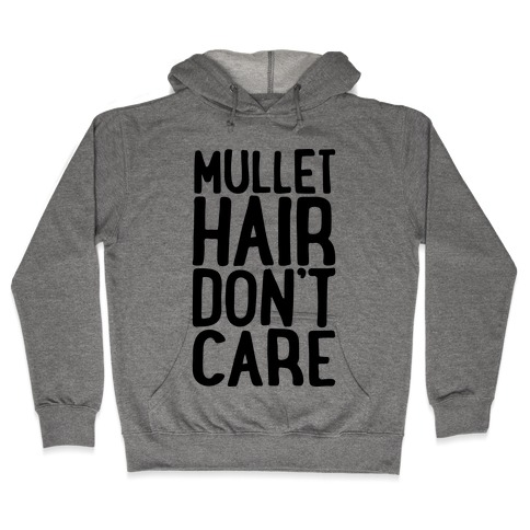 Mullet Hair Don't Care Hooded Sweatshirt