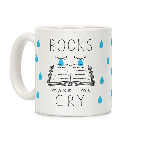 Books Make Me Cry Coffee Mug