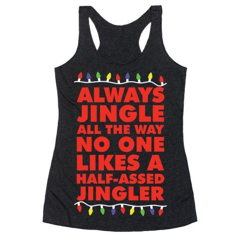 Always Jingle All The Way No One Likes a Half-Assed Jingler Christmas Lights Racerback Tank Top