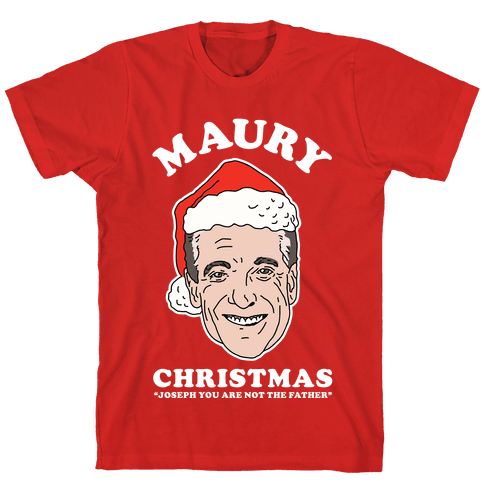 Maury Christmas Joseph You are Not the Father Mens T-Shirt