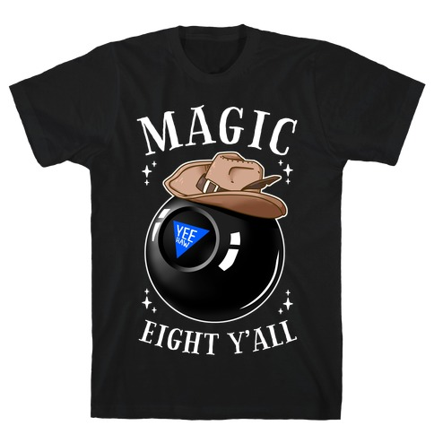 Magic Eight Y'all T-Shirt