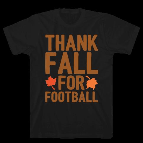 Thank Fall For Football White Print Mens T-Shirt