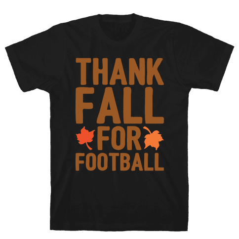 Thank Fall For Football White Print Mens T-Shirt