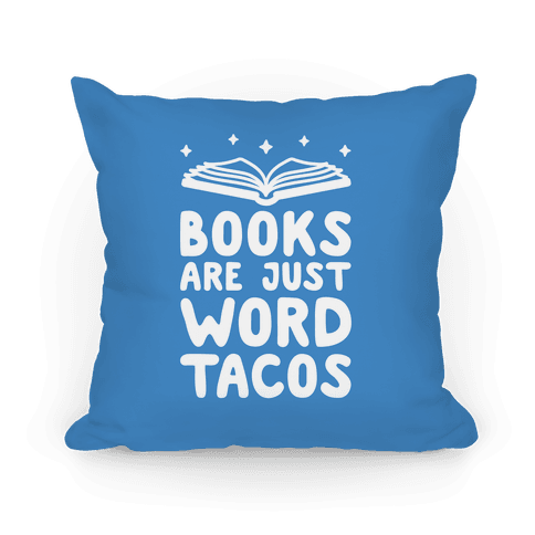 Books Are Just Word Tacos Pillow