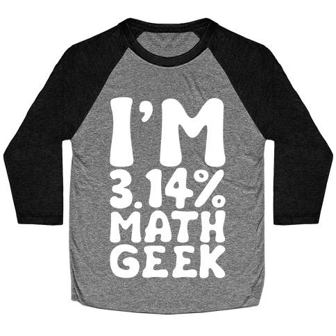 I'm 3.14% Math Geek White Print Baseball Tee