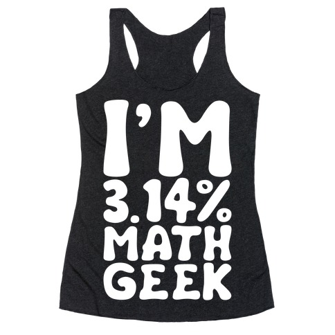 I'm 3.14% Math Geek White Print Racerback Tank Top