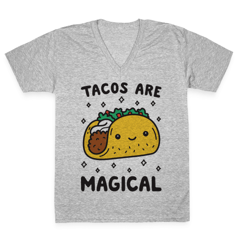 Tacos Are Magical V-Neck Tee Shirt