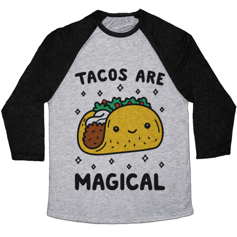 Tacos Are Magical Baseball Tee