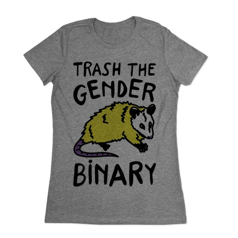 Trash The Gender Binary Possum Womens T-Shirt