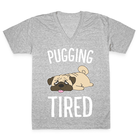Pugging Tired V-Neck Tee Shirt